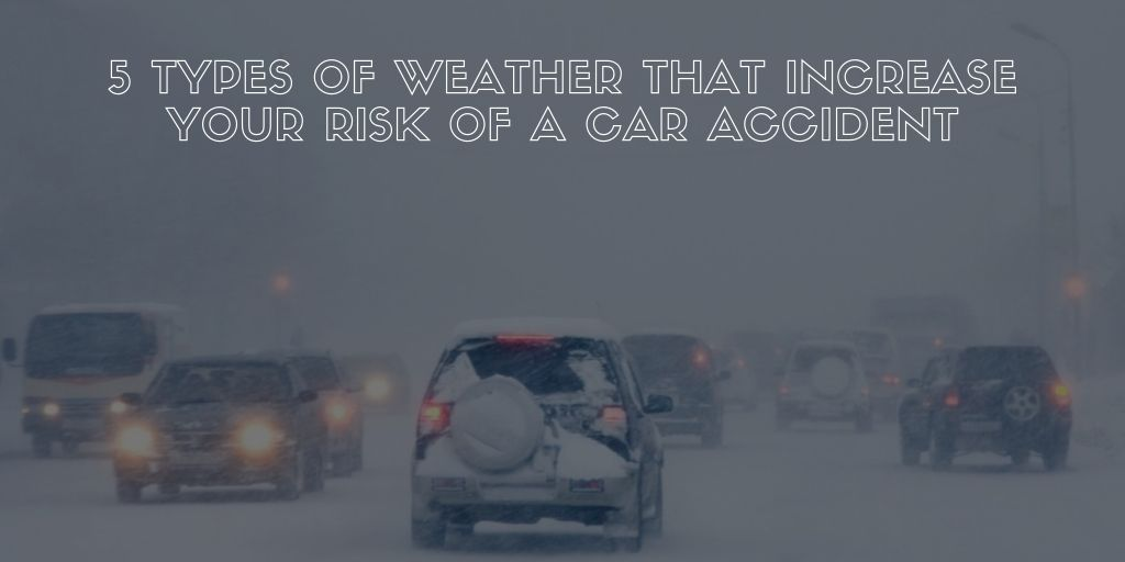 5 Types of Weather That Increase Your Risk of a Car Accident